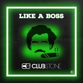 CLUBSTONE - LIKE A BOSS